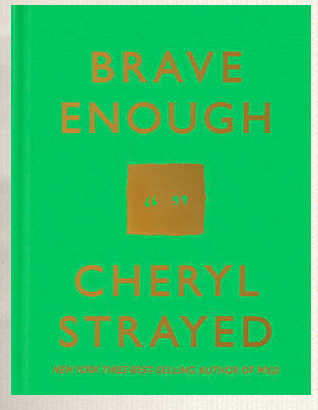 Brave Enough Cheryl Strayed